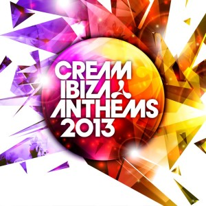 Cream Ibiza anthems 2013